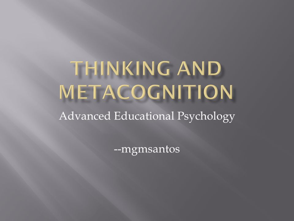 Advanced Educational Psychology --mgmsantos