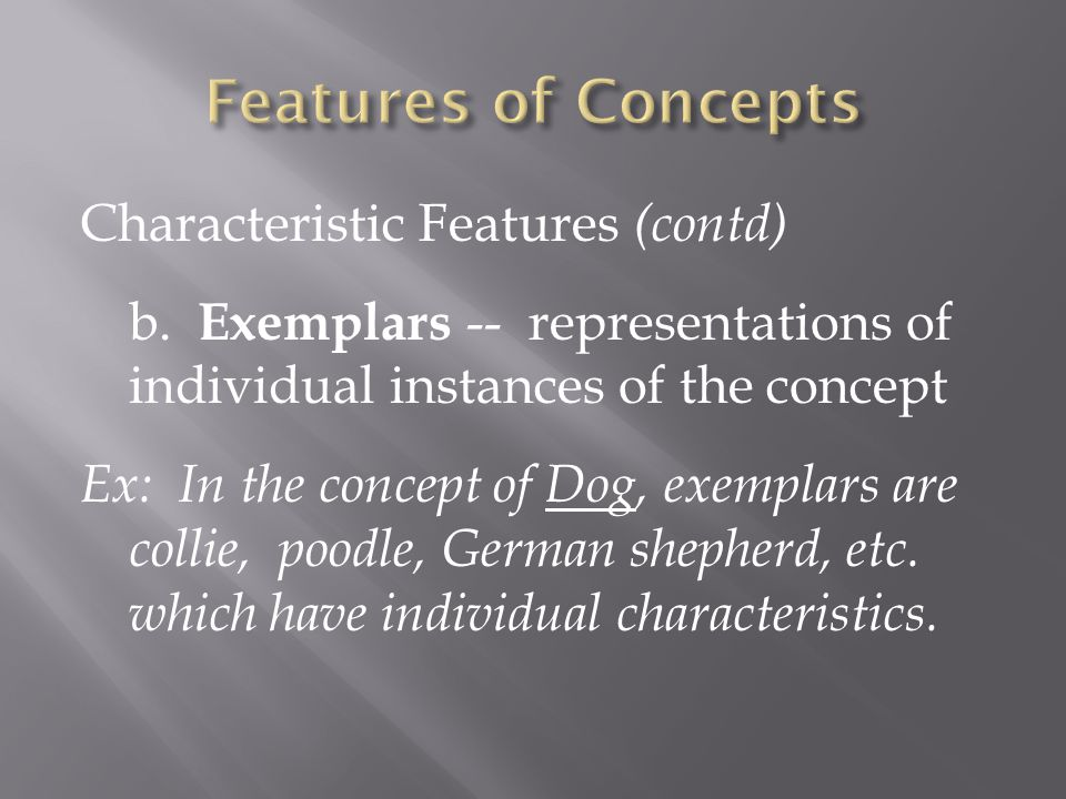 Characteristic Features (contd) b.