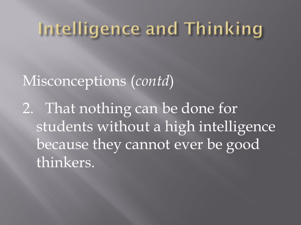 Misconceptions ( contd ) 2.