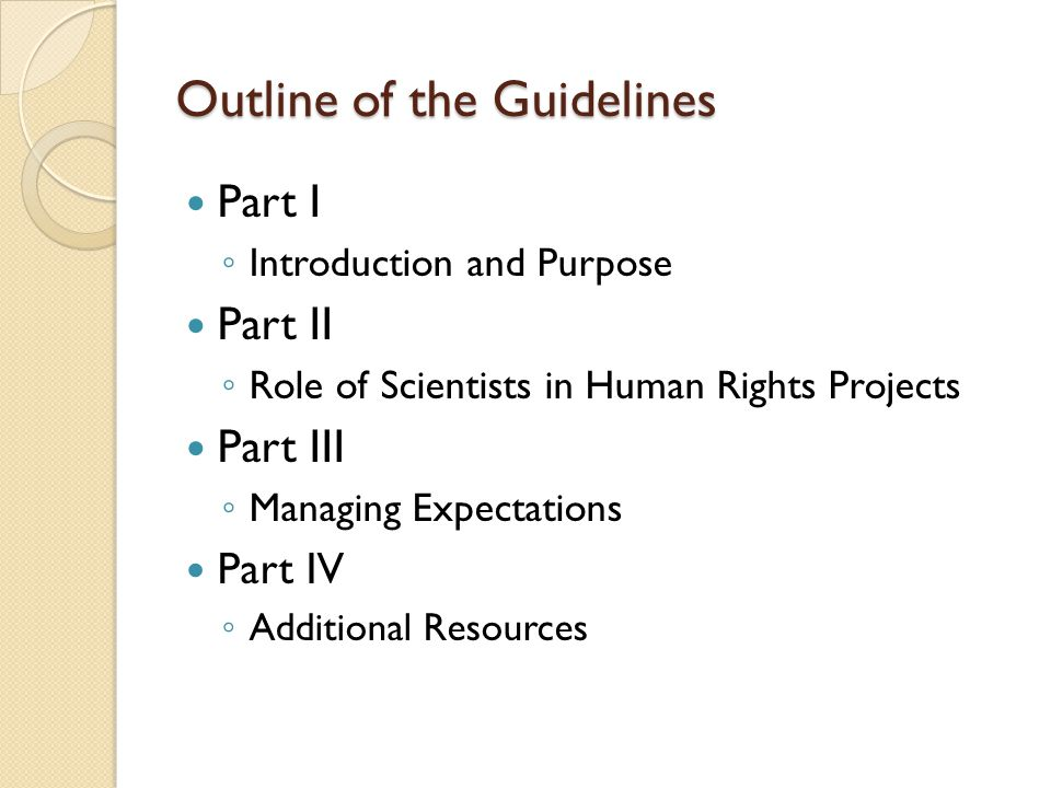Goal of the Guidelines Support a mutually beneficial relationship between scientist and the human rights organization.