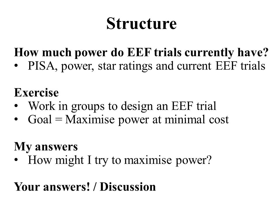 Structure How much power do EEF trials currently have.