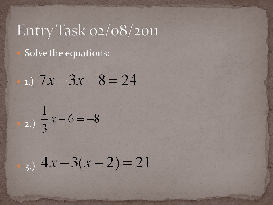 Solve the equations: 1.) 2.) 3.)