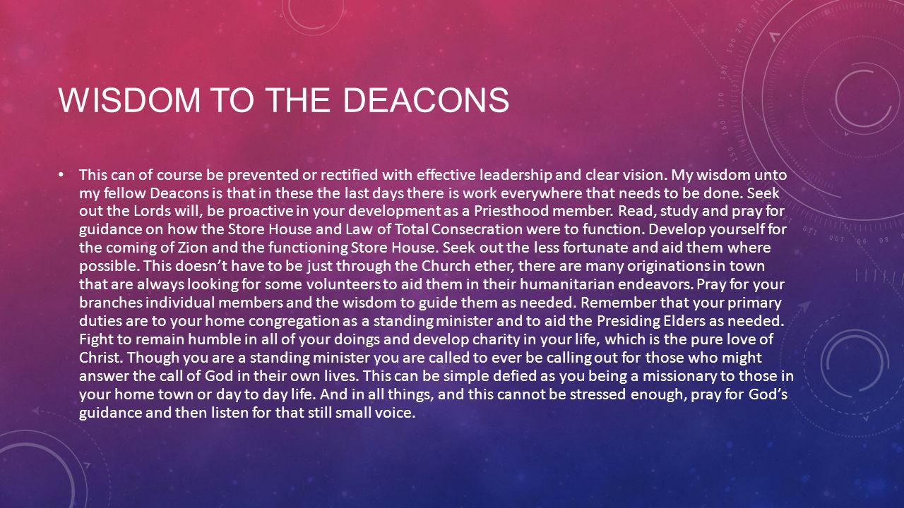 WISDOM TO THE DEACONS This can of course be prevented or rectified with effective leadership and clear vision.