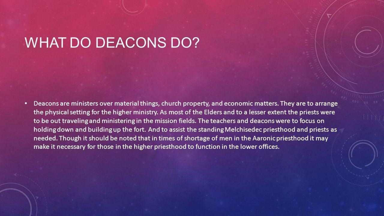 WHAT DO DEACONS DO.