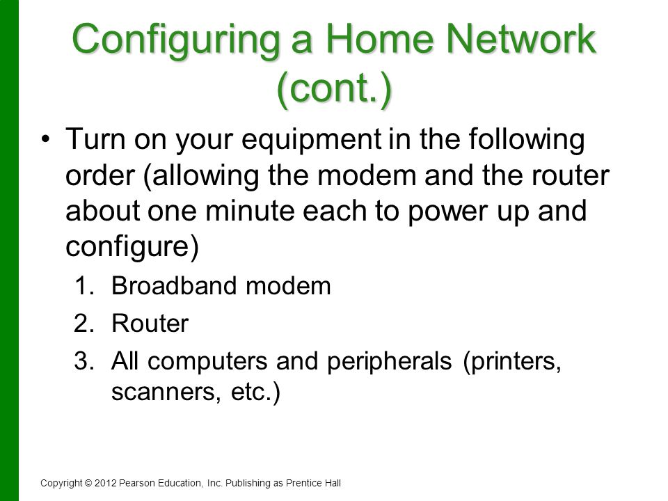 Configuring a Home Network (cont.) Turn on your equipment in the following order (allowing the modem and the router about one minute each to power up