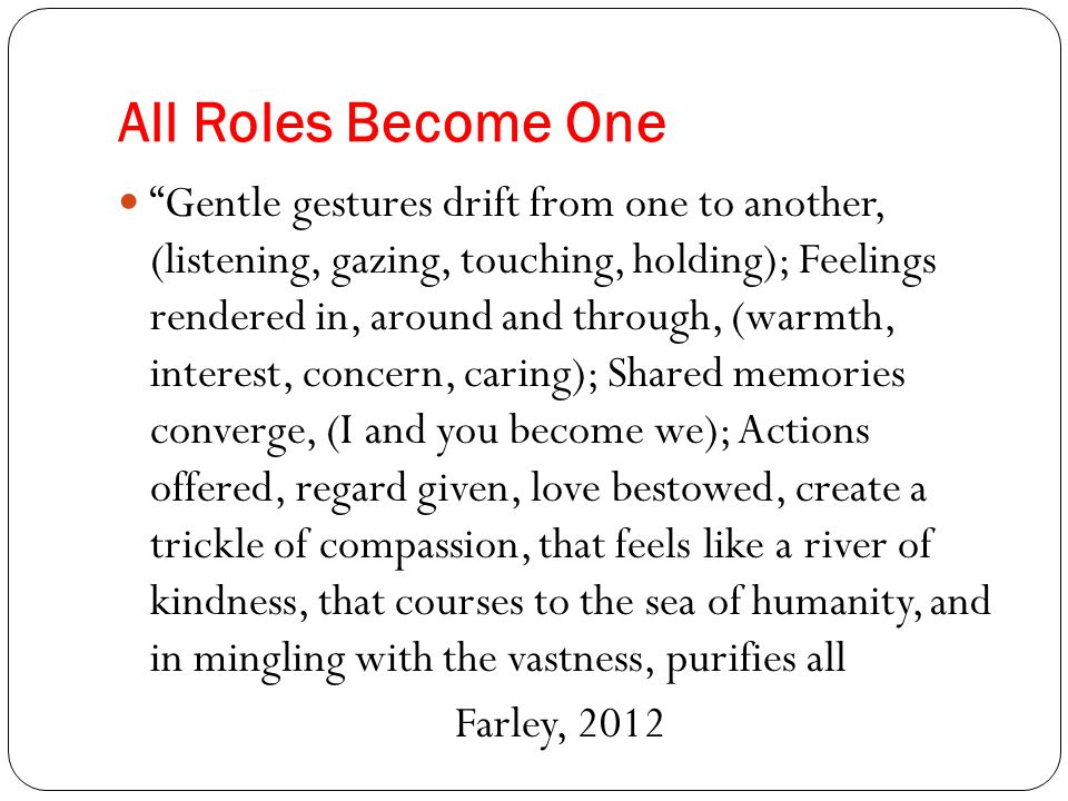 """All Roles Become One """"Gentle gestures drift from one to another, (listening, gazing, touching, holding); Feelings rendered in, around and through, (wa"""