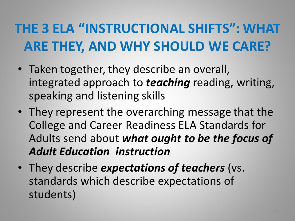 THE 3 ELA INSTRUCTIONAL SHIFTS : WHAT ARE THEY, AND WHY SHOULD WE CARE.