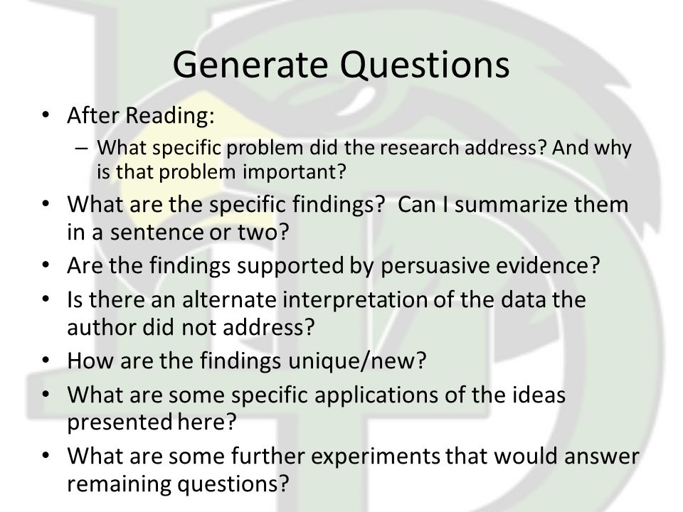 Generate Questions After Reading: – What specific problem did the research address.