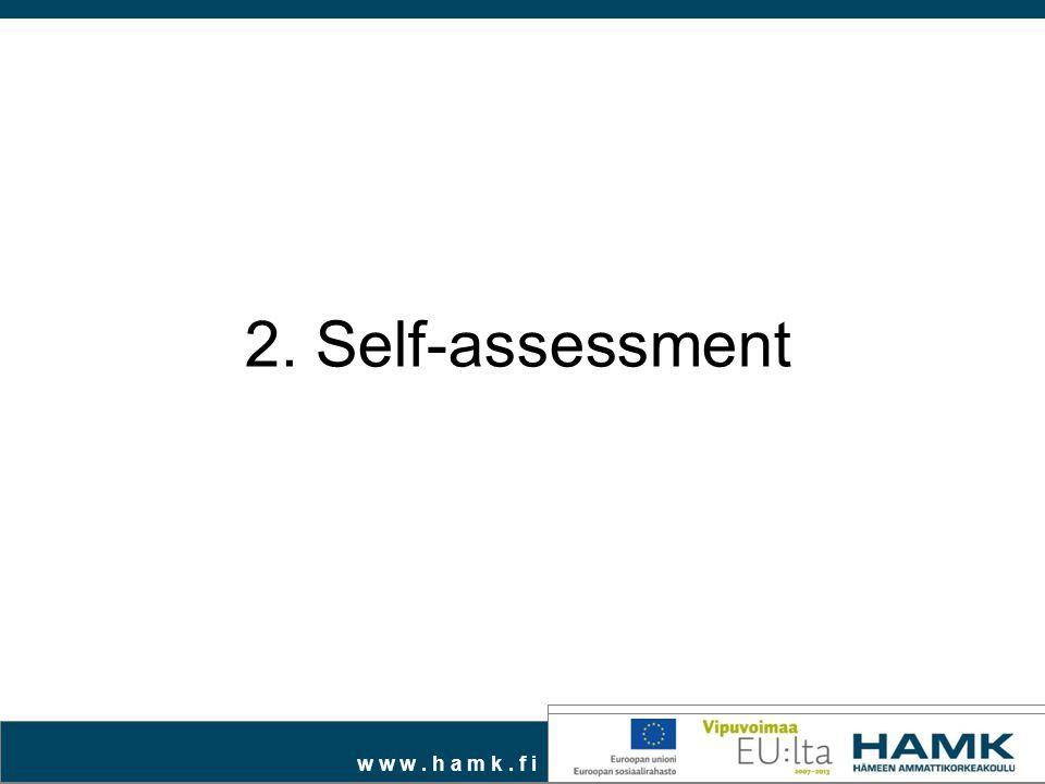 w w w. h a m k. f i 2. Self-assessment