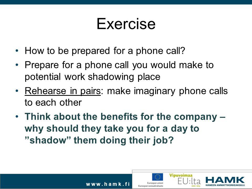 w w w. h a m k. f i Exercise How to be prepared for a phone call.
