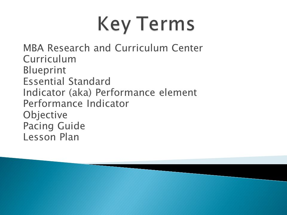MBA Research and Curriculum Center Curriculum Blueprint Essential Standard Indicator (aka) Performance element Performance Indicator Objective Pacing Guide Lesson Plan