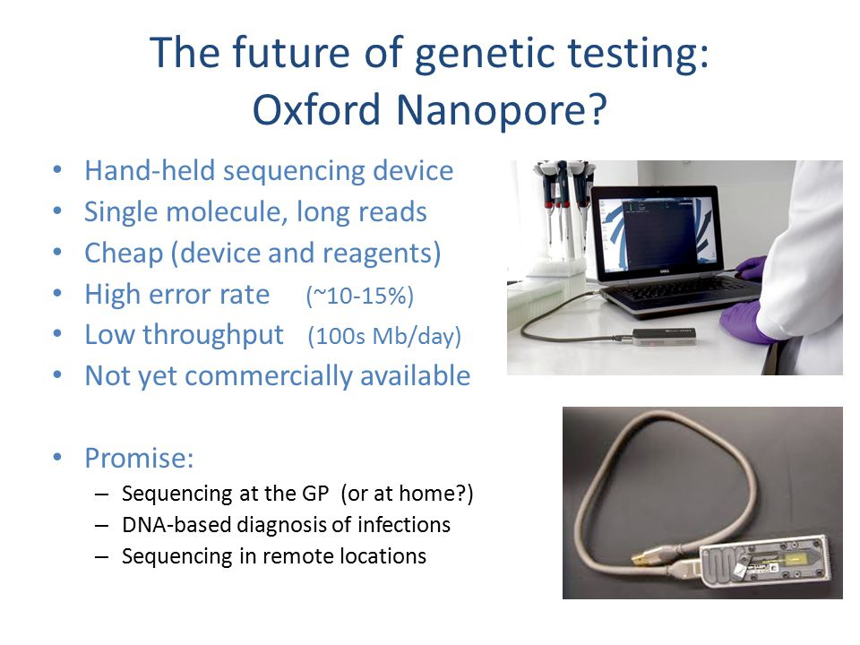 The future of genetic testing: Oxford Nanopore.