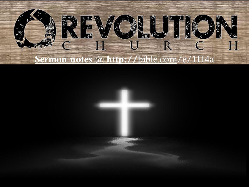 Sermon notes @ http:// bible.com/e/1H4a