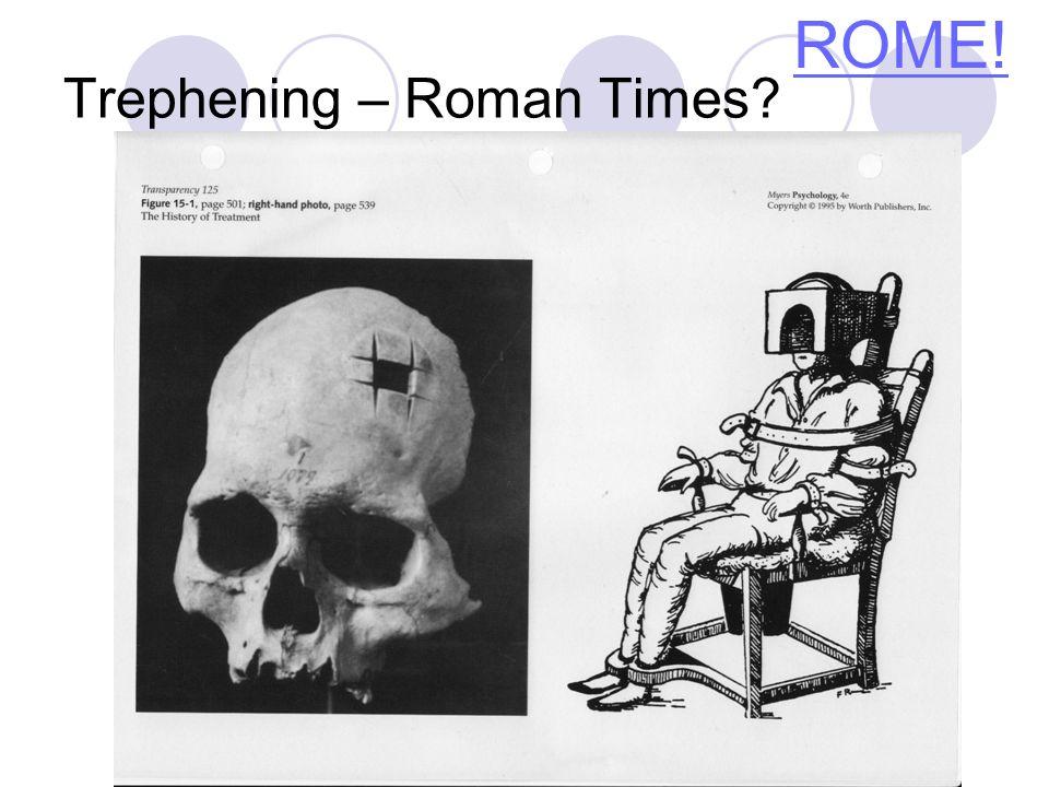 Trephening – Roman Times ROME!