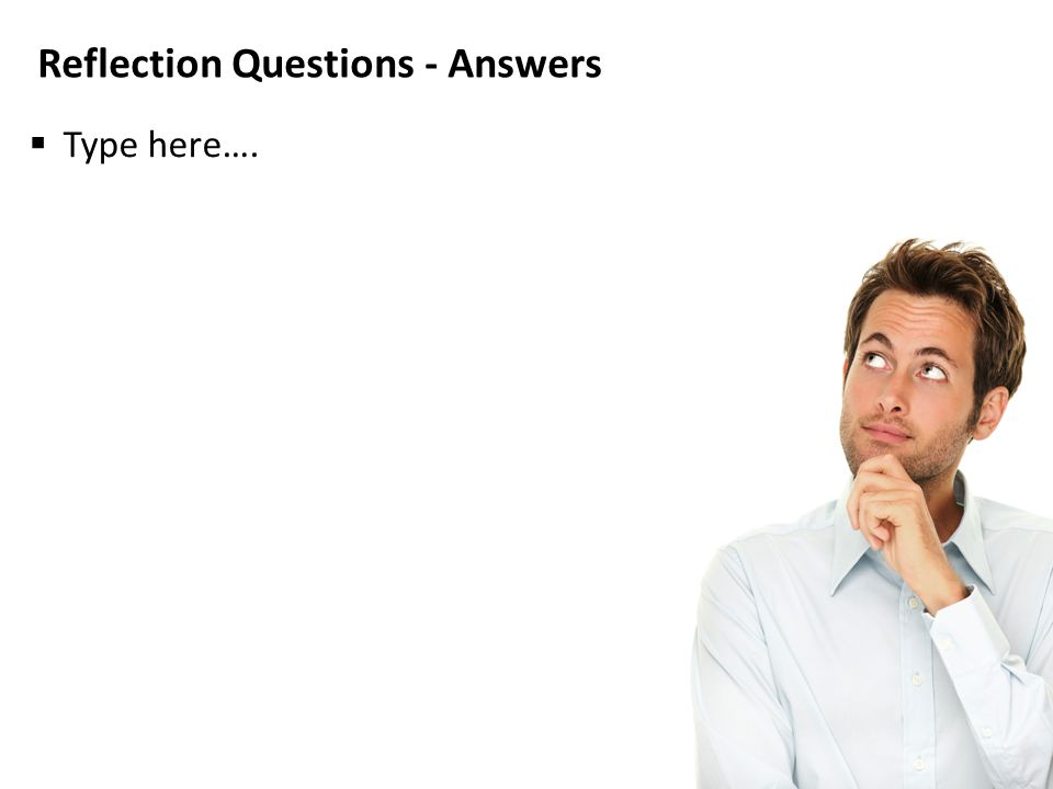 Reflection Questions - Answers  Type here….
