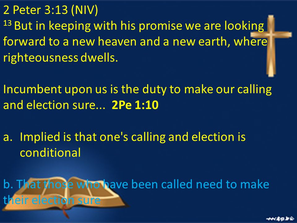 2 Peter 3:13 (NIV) 13 But in keeping with his promise we are looking forward to a new heaven and a new earth, where righteousness dwells.
