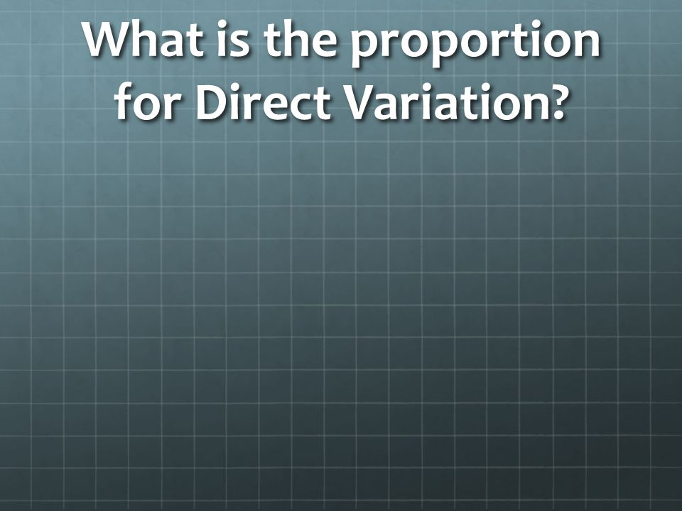 What is the proportion for Direct Variation?