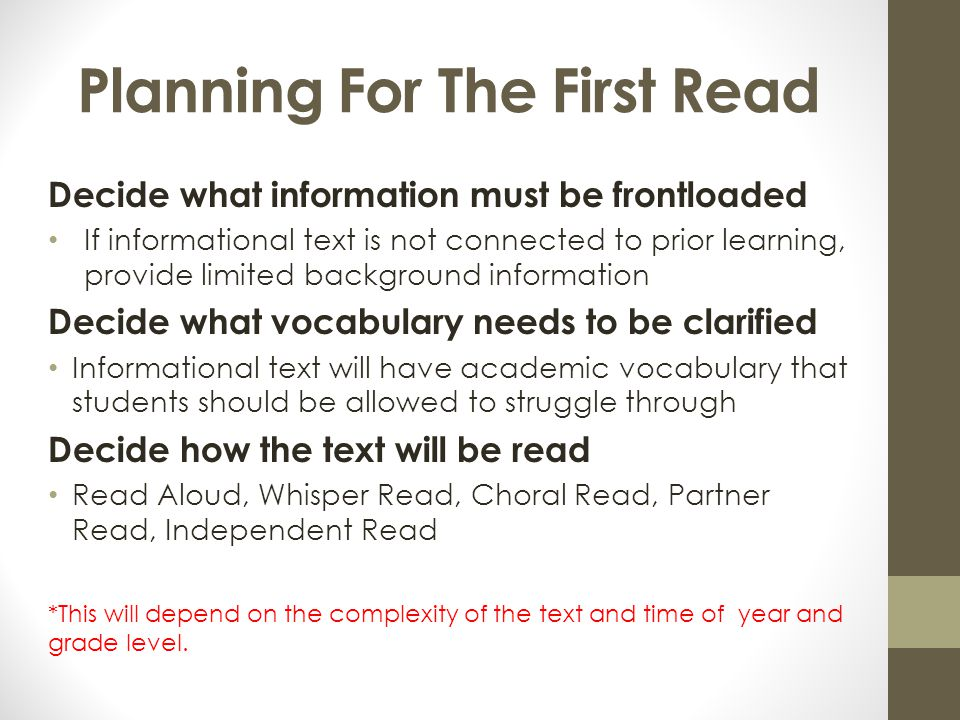 Planning For The First Read Decide what information must be frontloaded If informational text is not connected to prior learning, provide limited back
