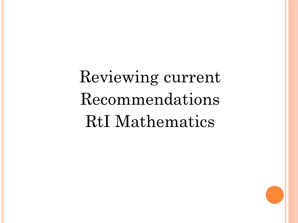 Reviewing current Recommendations RtI Mathematics
