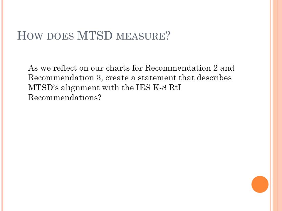 H OW DOES MTSD MEASURE .