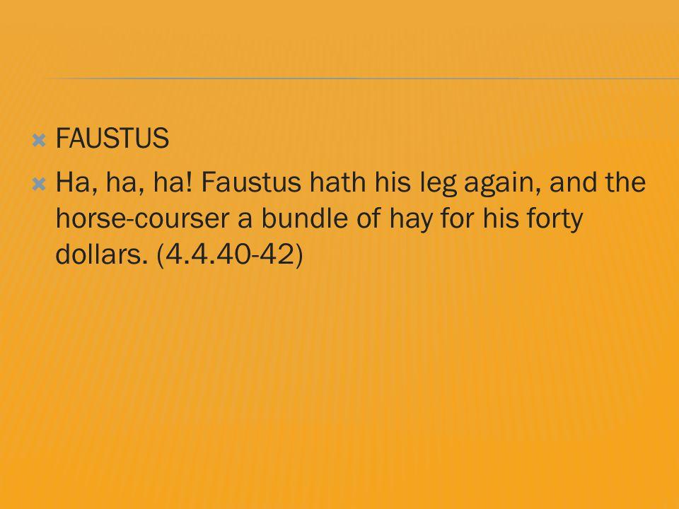  FAUSTUS  Ha, ha, ha.