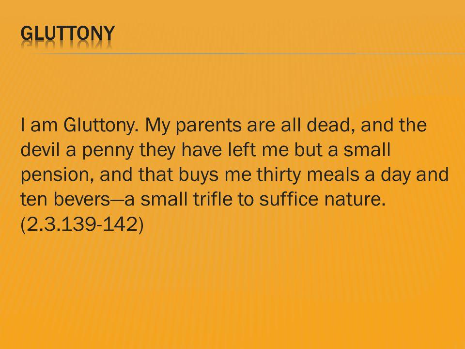 I am Gluttony.