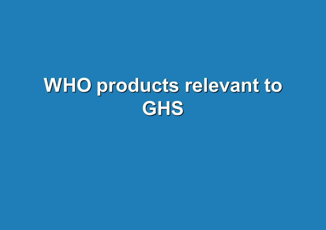 WHO products relevant to GHS