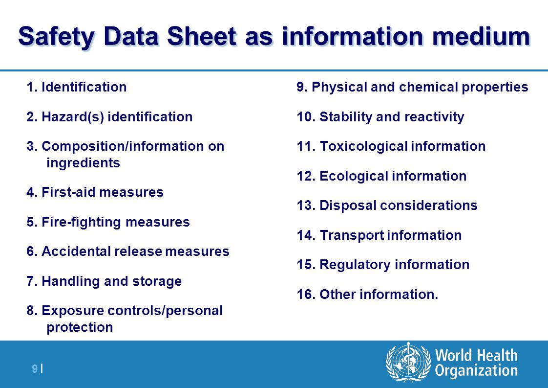 9  9   Safety Data Sheet as information medium 1. Identification 2. Hazard(s) identification 3. Composition/information on ingredients 4. First-aid me