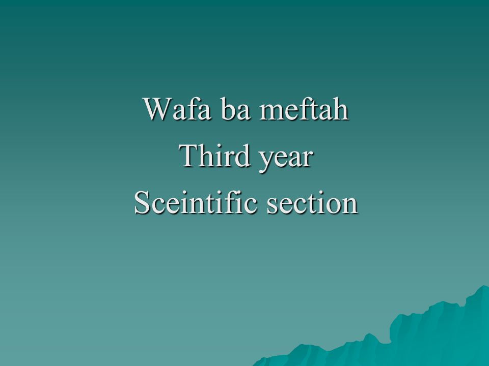 Wafa ba meftah Third year Sceintific section