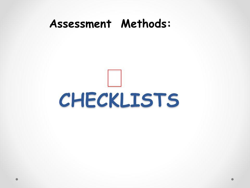 ð CHECKLISTS Assessment Methods:
