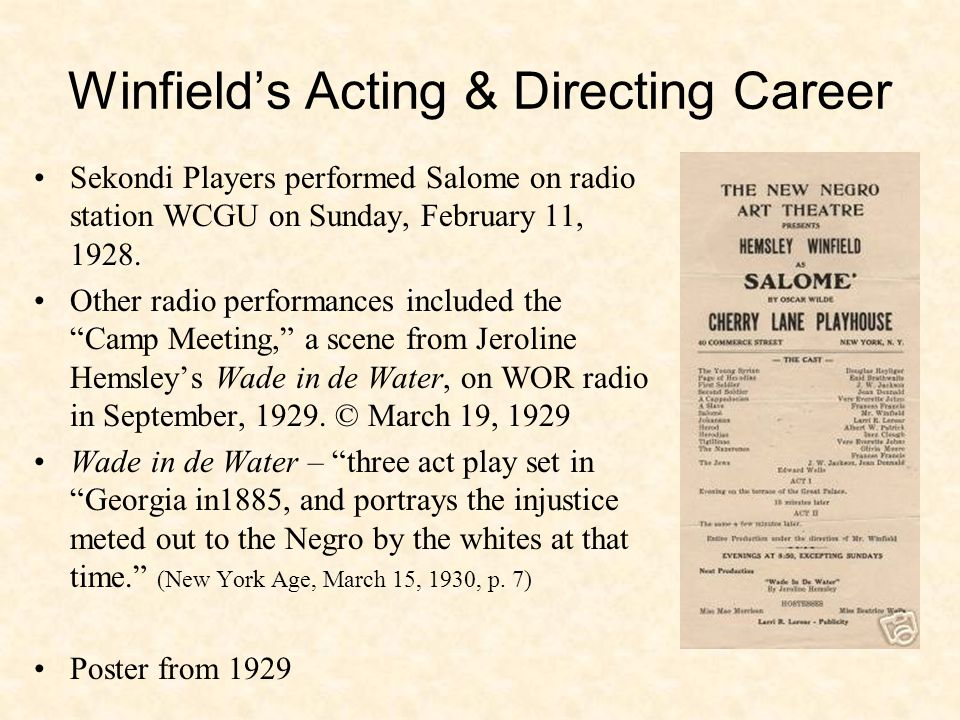 Winfield's Acting & Directing Career Sekondi Players performed Salome on radio station WCGU on Sunday, February 11, 1928.
