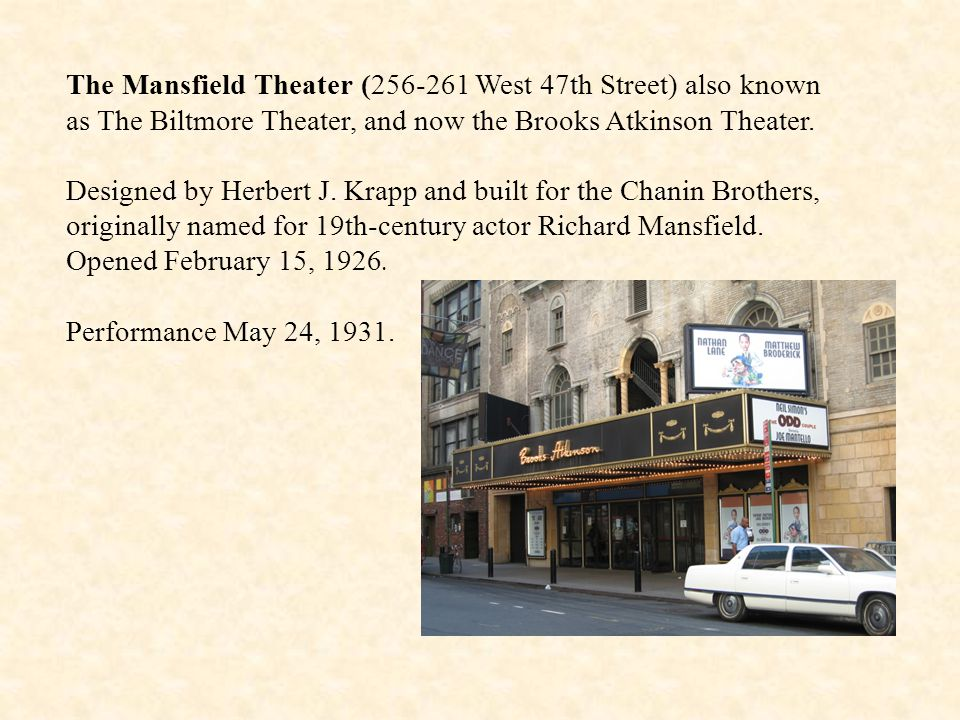 The Mansfield Theater (256-261 West 47th Street) also known as The Biltmore Theater, and now the Brooks Atkinson Theater.