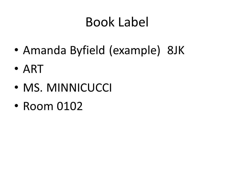 Book Label Amanda Byfield (example) 8JK ART MS. MINNICUCCI Room 0102
