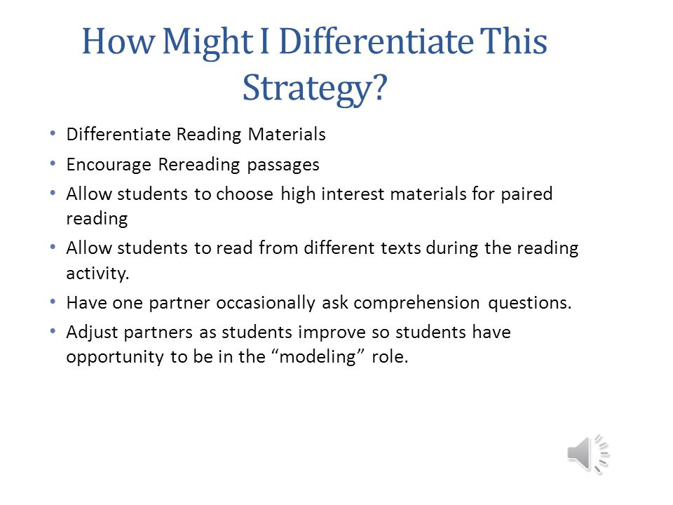 How to Pair Students Pair students either by same reading ability or by high level readers with low level readers.