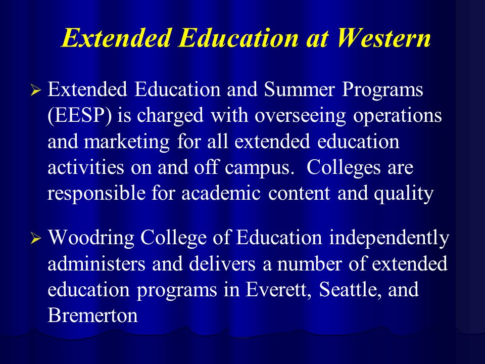 Extended Education at Western   Extended Education and Summer Programs (EESP) is charged with overseeing operations and marketing for all extended education activities on and off campus.