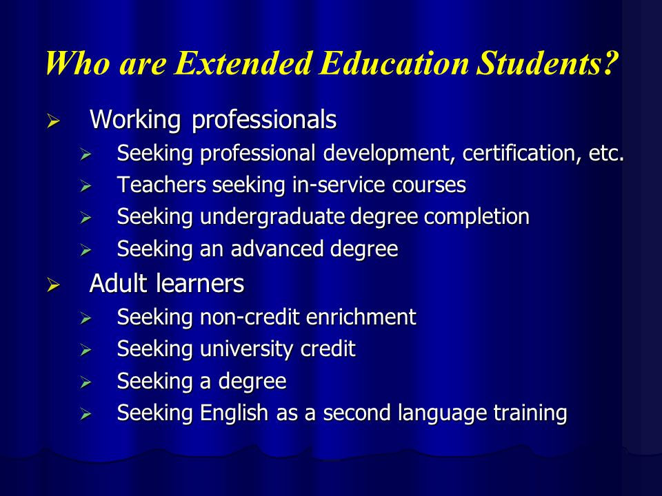 Who are Extended Education Students.