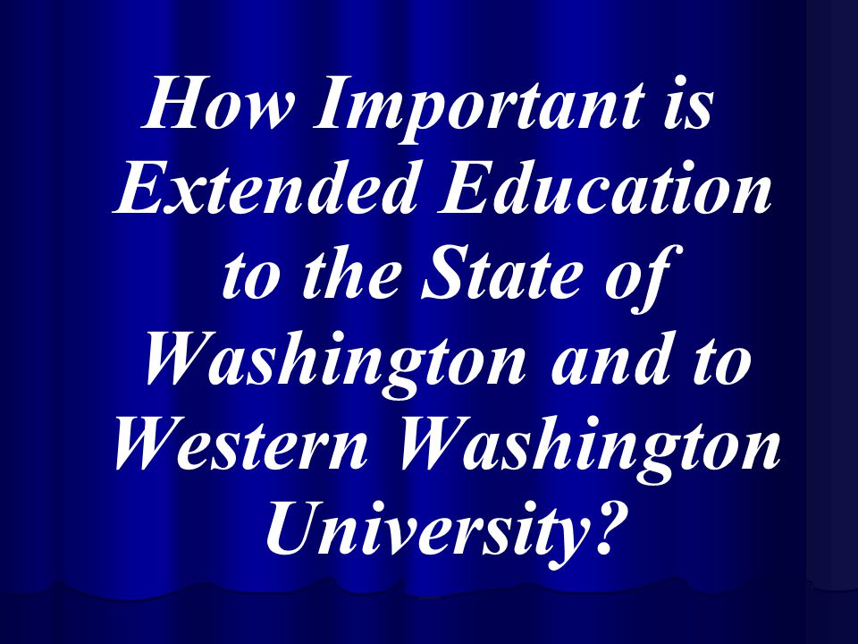 The Charge to the Task Force   Establish long range goals for extended education   Recommend goals for the development of extended degree programs and distance learning initiatives   Prepare and deliver a white paper detailing recommendations for the administration, structure, and growth of extended education at Western