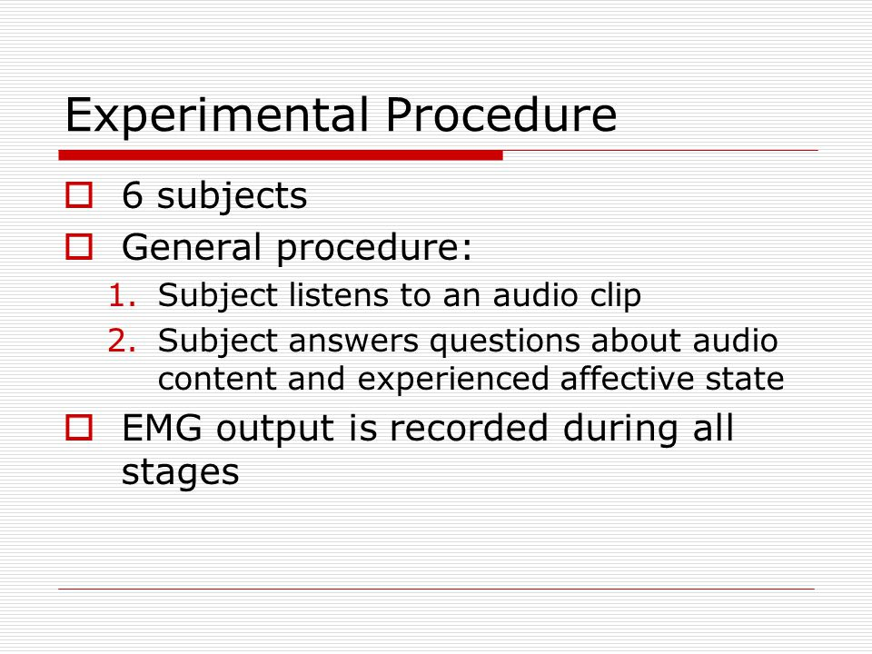 Experimental Procedure  6 subjects  General procedure: 1.Subject listens to an audio clip 2.Subject answers questions about audio content and experi
