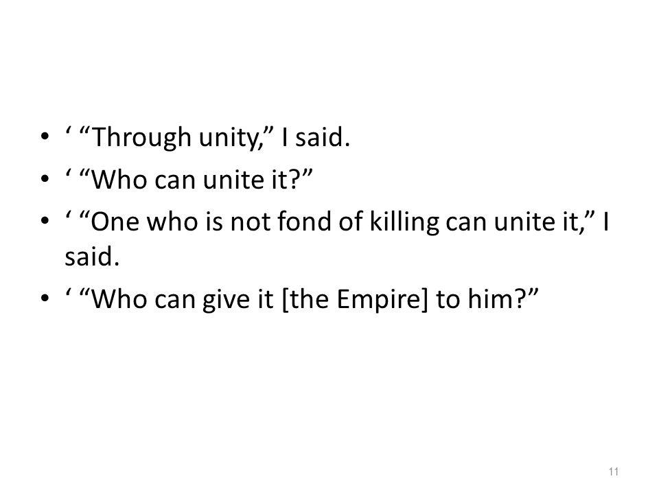 ' Through unity, I said.