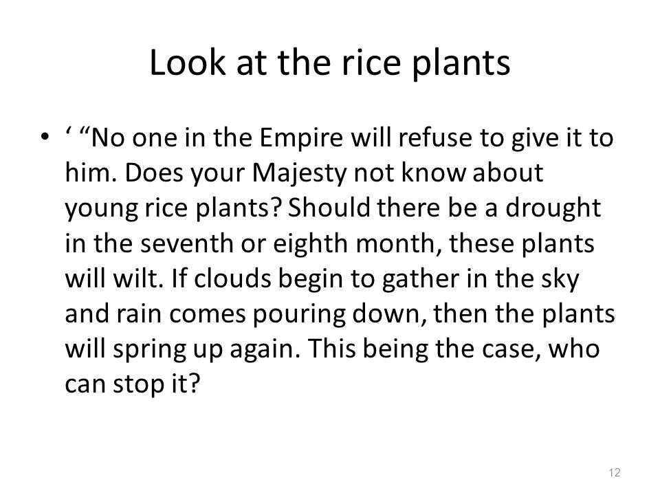 Look at the rice plants ' No one in the Empire will refuse to give it to him.