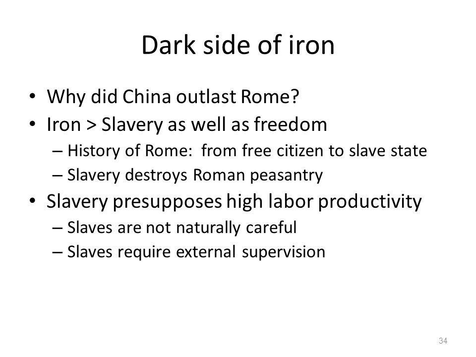 Dark side of iron Why did China outlast Rome.