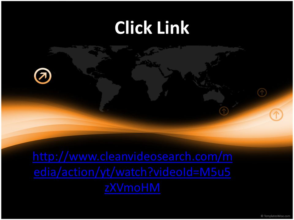 http://www.cleanvideosearch.com/m edia/action/yt/watch?videoId=M5u5 zXVmoHM Click Link