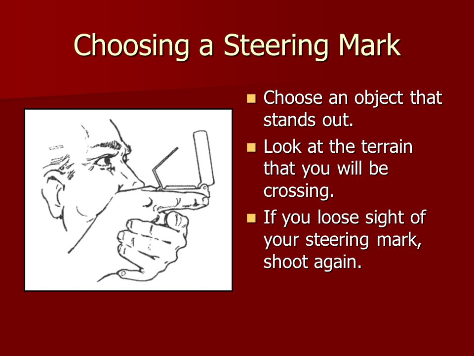 Choosing a Steering Mark Choose an object that stands out.