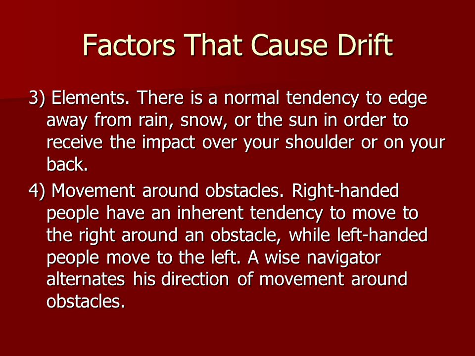 Factors That Cause Drift 3) Elements.