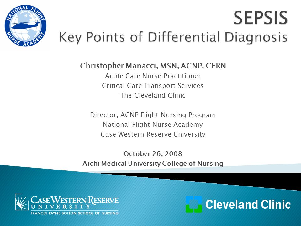 Christopher Manacci, MSN, ACNP, CFRN Acute Care Nurse Practitioner Critical Care Transport Services The Cleveland Clinic Director, ACNP Flight Nursing Program National Flight Nurse Academy Case Western Reserve University October 26, 2008 Aichi Medical University College of Nursing