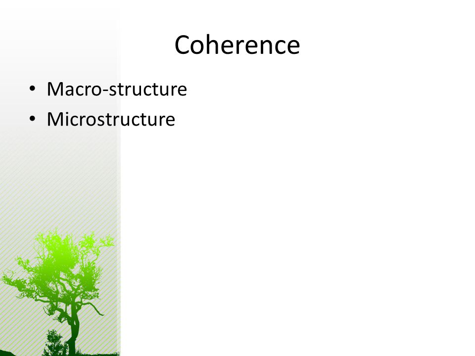 Coherence Macro-structure Microstructure