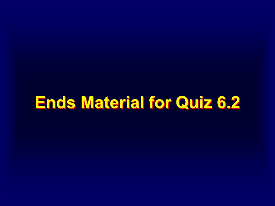 Ends Material for Quiz 6.2