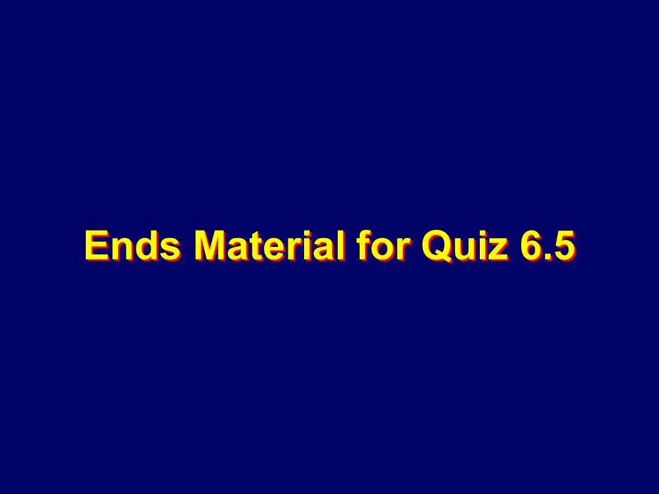 Ends Material for Quiz 6.5