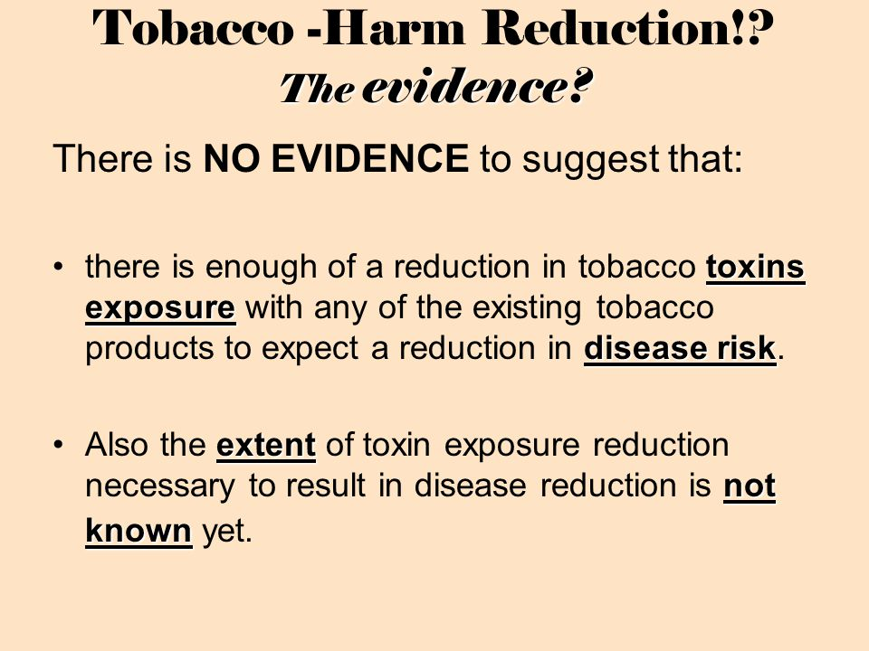 The evidence. Tobacco -Harm Reduction!. The evidence.