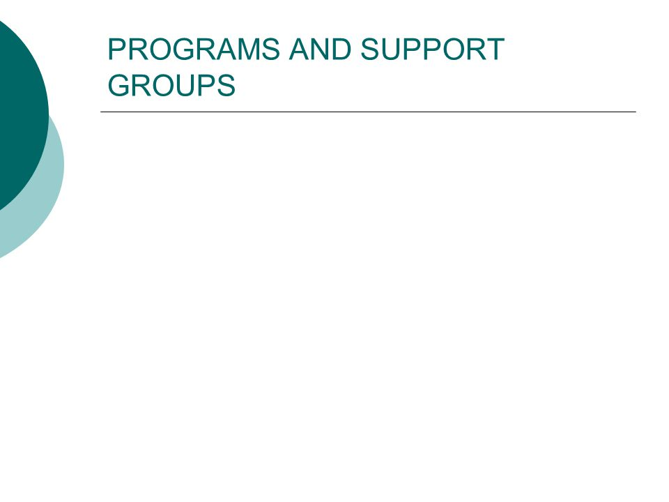 PROGRAMS AND SUPPORT GROUPS